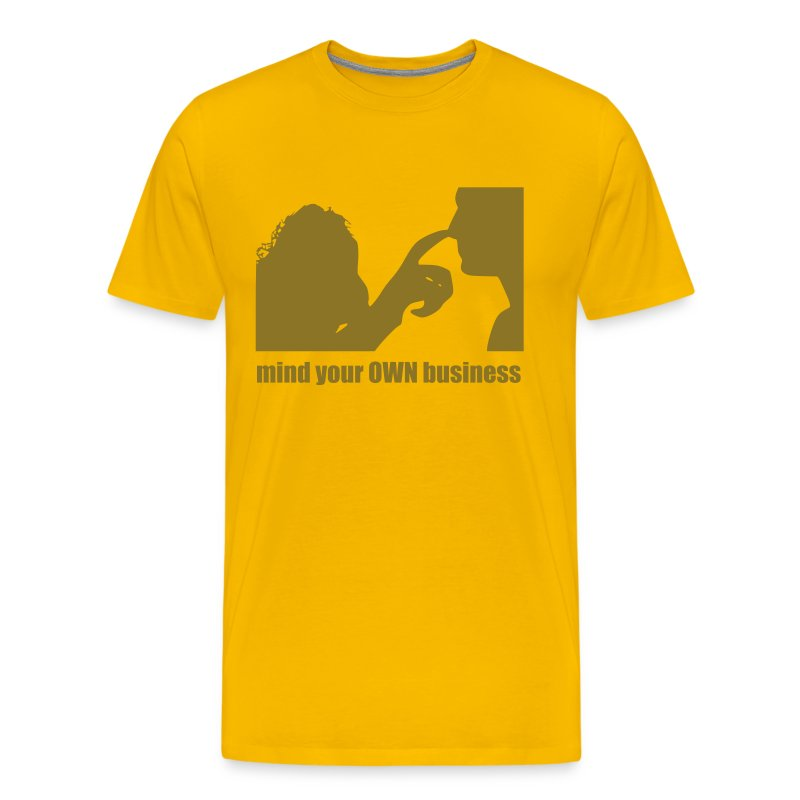 mind your own business t shirt spreadshirt