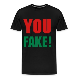 YOU FAKE! - Men's Premium T-Shirt