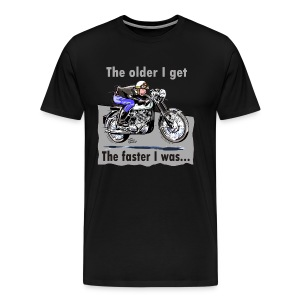 The older I get - Men's Premium T-Shirt