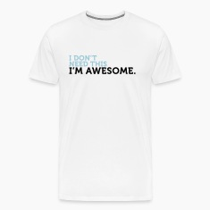 Dont Need This Awesome (2c) T-Shirts