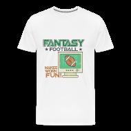T-Shirts ~ Men's Premium T-Shirt ~ Fantasy Football Makes Work Fun