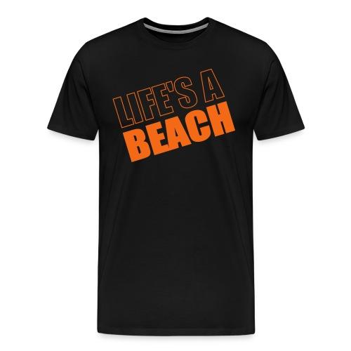 Life's A Beach T - Men's Premium T-Shirt
