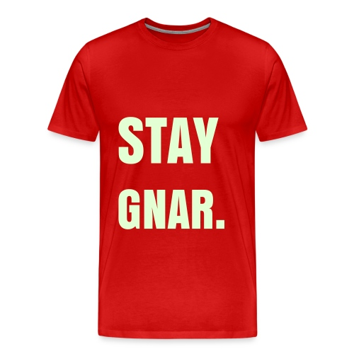 Stay Gnar. (with glow in the dark text!) - Men's Premium T-Shirt