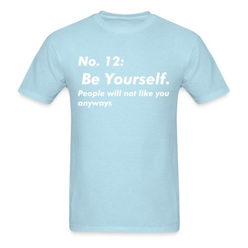 Just be yourself. - Men's T-Shirt