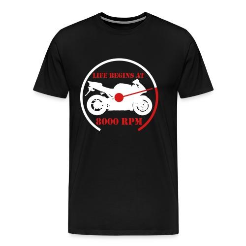 Life begins at 8000 RPM - Men's Premium T-Shirt