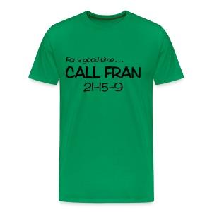 for a good time call Fran 21-15-9 - Men's Premium T-Shirt