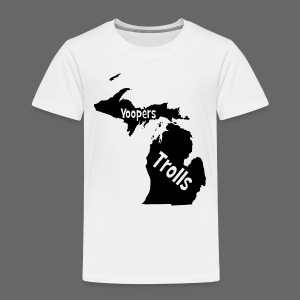 Yoopers and Trolls Toddler T-Shirt - Toddler Premium T-Shirt