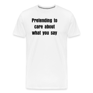 T-Shirts ~ Men's Premium T-Shirt ~ Not Caring