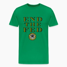 End The Fed Federal Reserve T-Shirts