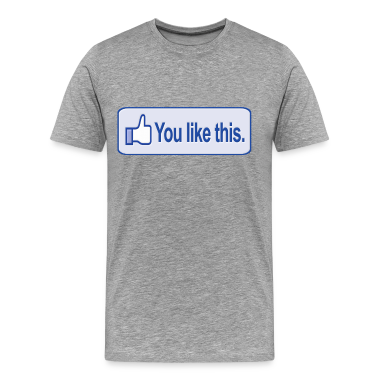 You Like This Facebook T-Shirts