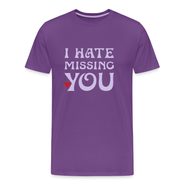 I HATE MISSING YOU | men's heavyweight shirt