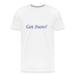Got Snow? T shirt - Men's Premium T-Shirt