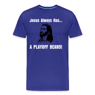 T-Shirts ~ Men's Premium T-Shirt ~ Jesus Always Has... A Playoff Beard!