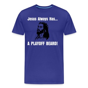Jesus Always Has... A Playoff Beard! - Men's Premium T-Shirt