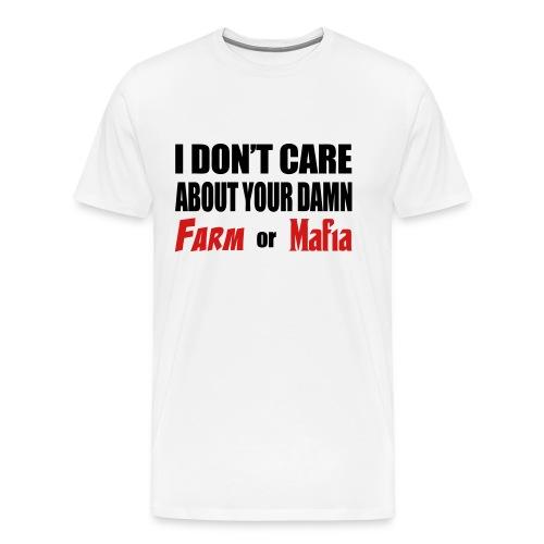Your Damn Farm Or Mafia (Men) - Men's Premium T-Shirt