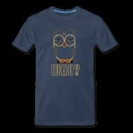 T-Shirts ~ Men's Premium T-Shirt ~ Who?