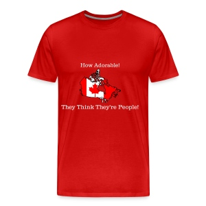 Canada Thinks They're People Funny T-Shirt - Men's Premium T-Shirt