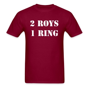 2 Roys, 1 Ring (Maroon) - Men's T-Shirt