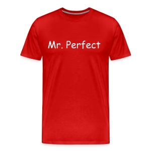 Mr. Perfect - Men's Premium T-Shirt
