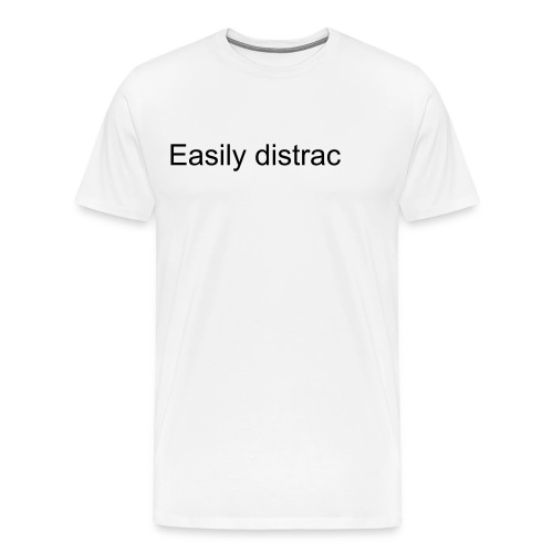 Easily Distracted - Men's Premium T-Shirt