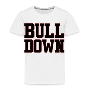 Bull Down - Toddler Premium T-Shirt