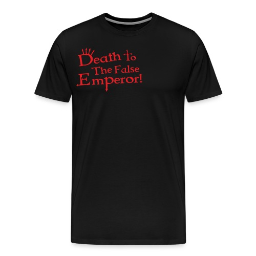 Death to the false Emperor - Men's Premium T-Shirt