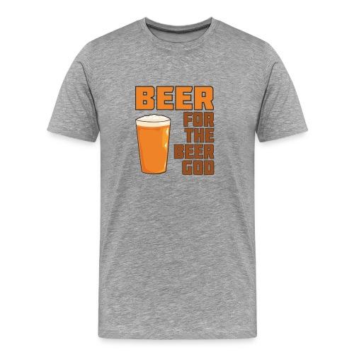 Beer for the Beer God - Men's Premium T-Shirt