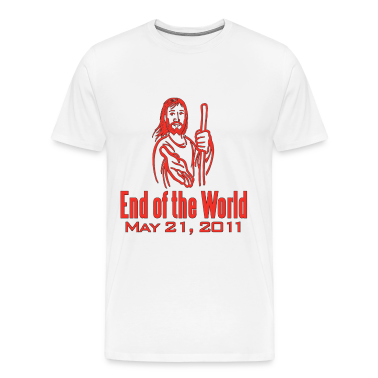 End of the World May 21, 2011 T-Shirts