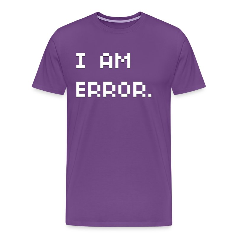 I Am Error T-Shirts - Men's Premium T-Shirt
