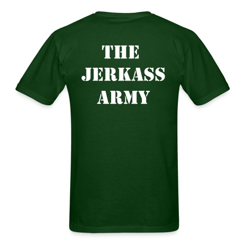 Men's T-Shirt - young,witty,teen,t-shirts,slogan,shirt,sayings,sarcastic,military,men's,male,jerkass,humor,hilarious,green,gift,funny,edgy,dark,casual,boys,blunt,army,amusing,adult