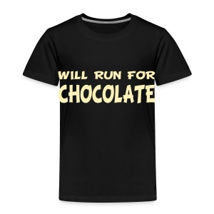 Will Run for Chocolate - Toddler Premium T-Shirt