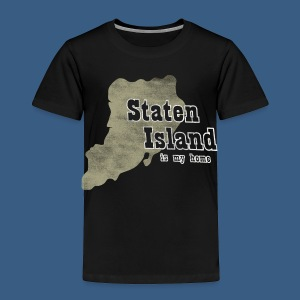 Staten Island is My Home - Toddler Premium T-Shirt