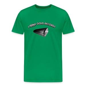 I Make Gold Records - Men's Premium T-Shirt
