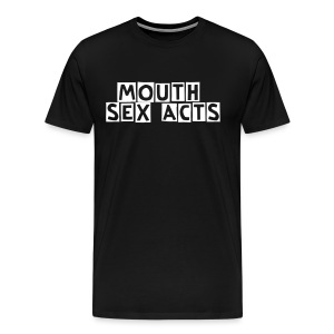 Mouth Sex Acts - Men's Premium T-Shirt