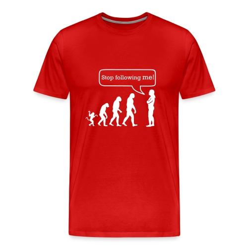 Evolution stop following me - Men's Premium T-Shirt