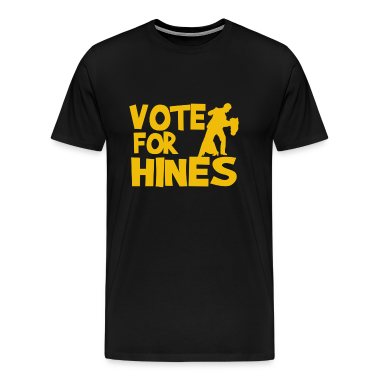 Vote For Hines (Gold) T-Shirts