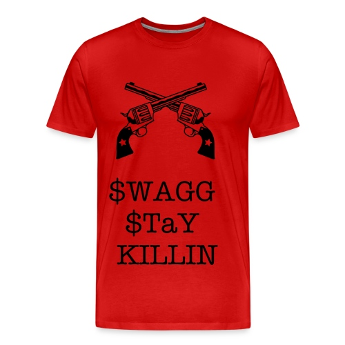 $WAGG $TaY KIllIN t-SHIrT - Men's Premium T-Shirt