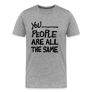 all the same - Men's Premium T-Shirt