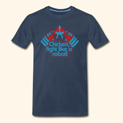 Chicken, fight like a robot! - Men's Premium T-Shirt