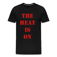 T-Shirts ~ Men's Premium T-Shirt ~ The Heat is on