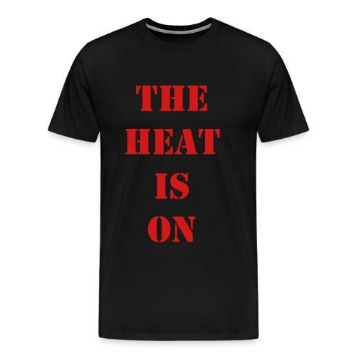 The Heat is on - Men's Premium T-Shirt