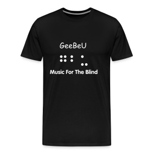 GeeBeU -Music For The Blind Tee - Men's Premium T-Shirt