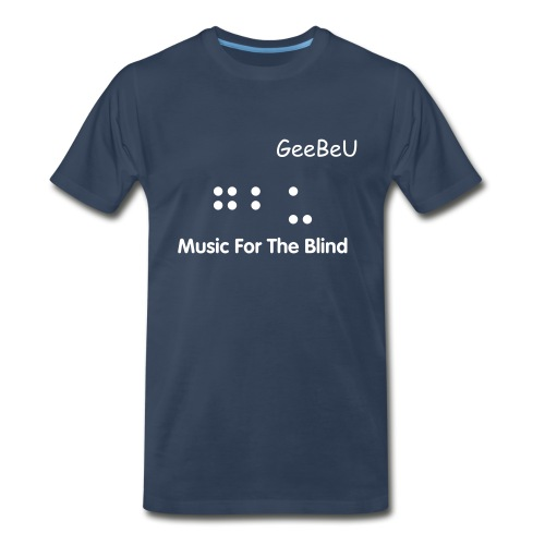 GeeBeu- Music For The Blind Tee - Men's Premium T-Shirt