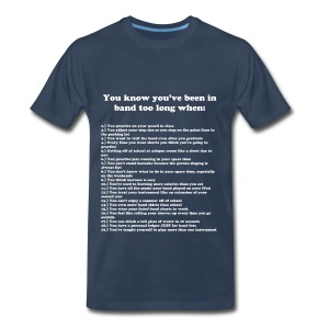 You know you've been in band too long when... - Men's Premium T-Shirt