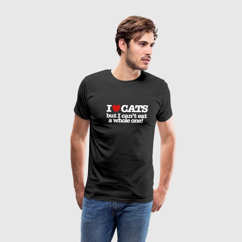 I love cats but I can't eat a whole one! T-Shirts - Men's Premium T-Shirt