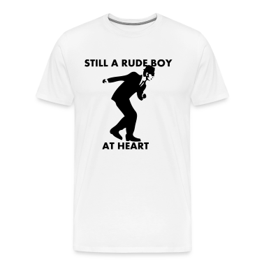 Still A Rude Boy At Heart T-Shirts