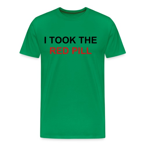 (2-Sided) I TOOK THE RED PILL - Men's Premium T-Shirt