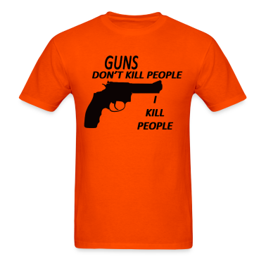 GUNS DONT KILL PEOPLE I KILL PEOPLE (RETRO)