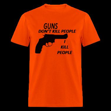 GUNS DONT KILL PEOPLE I KILL PEOPLE (RETRO)