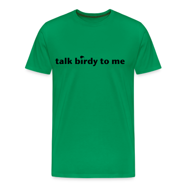 talk birdy to me T-Shirts